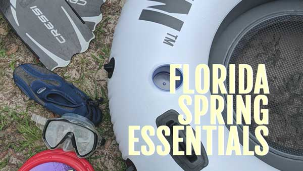 florida spring essentials, what to bring to a florida spring