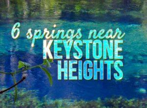 6 Florida Springs Near Keystone Heights